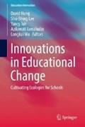 Innovations in Educational Change | Hung, David ; Lee, Shu-Shing ; Toh, Yancy |
