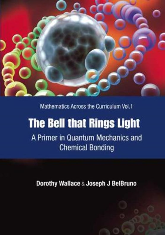 Bell That Rings Light, The: A Primer In Quantum Mechanics And Chemical Bonding