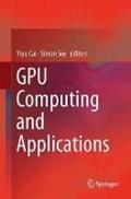 GPU Computing and Applications   Yiyu Cai ; Simon See  