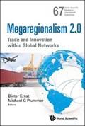 Megaregionalism 2.0: Trade And Innovation Within Global Networks   Ernst, Dieter (east-west Center, Usa & The Centre For Int'l Governance Innovation/cigi, Canada) ; Plummer, Michael G (the John Hopkins Univ, Sais, Italy)  