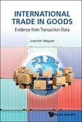 International Trade In Goods: Evidence From Transaction Data | Wagner, Joachim (leuphana Univ Lueneburg, Germany) |