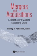 Mergers & Acquisitions: A Practitioner's Guide To Successful Deals   Poniachek, Harvey A (rutgers Univ, Usa)  