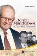 Benoit Mandelbrot: A Life In Many Dimensions | Frame, Michael (yale Univ, Usa) ; Cohen, Nathan (fractal Antenna Systems, Inc, Usa) |