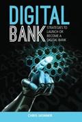 Digital Bank: Strategies To Succeed As A Digital Bank   Chris Skinner  