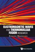 Electromagnetic Waves For Thermonuclear Fusion Research | Mazzucato, Ernesto (princeton Plasma Physics Lab, Usa) |