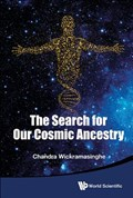 The Search For Our Cosmic Ancestry   Wickramasinghe, Nalin Chandra (univ Of Buckingham, Uk)  