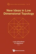 New Ideas In Low Dimensional Topology | Manturov, Vassily Olegovich (bauman Moscow State Technical Univ, Russia & Lab Of Quantum Topology, Chelyabinsk State Univ, Russia) ; Kauffman, Louis H (univ Of Illinois At Chicago, Usa) |