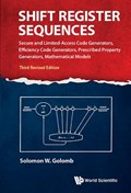 Shift Register Sequences: Secure And Limited-access Code Generators, Efficiency Code Generators, Prescribed Property Generators, Mathematical Models (Third Revised Edition)   Golomb, Solomon W (univ Of Southern California, Usa)  