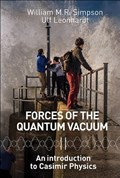 Forces Of The Quantum Vacuum: An Introduction To Casimir Physics | Leonhardt, Ulf (weizmann Inst Of Sci, Israel) ; Simpson, William M R (univ Of St Andrews, Scotland & Israel) Weizmann Inst Of Science |