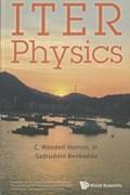Iter Physics   Horton, Jr, C Wendell (univ Of Texas At Austin, Usa) ; Benkadda, Sadruddin (aix Marseille Univ, France)  