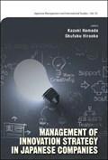 Management Of Innovation Strategy In Japanese Companies   Kazuki (kwansei Gakuin Univ, Japan) Hamada ; Shufuku (soka Univ, Japan) Hiraoka  