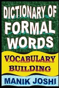 Dictionary of Formal Words | Manik Joshi |
