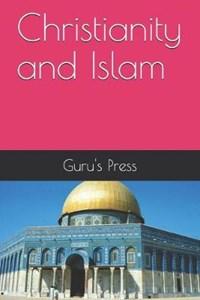 Christianity and Islam   Guru's Press  