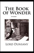 The Book of Wonder Annotated | Lord Dunsany |