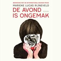 De avond is ongemak   Marieke Lucas Rijneveld  