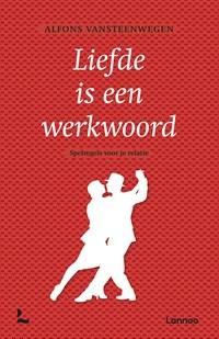 Liefde is een werkwoord | Alfons Vansteenwegen |