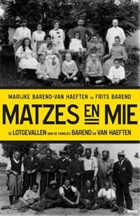 Matzes en mie   Marijke Barend-van Haeften ; Frits Barend  