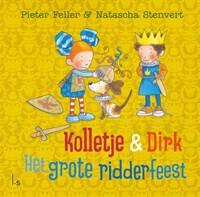 Het grote ridderfeest | Pieter Feller ; Natascha Stenvert |