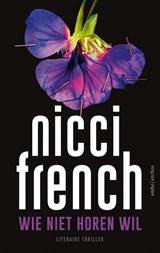Wie niet horen wil   Nicci French   9789026352126