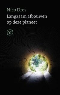Langzaam afbouwen op deze planeet | Nico Dros |