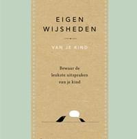 Eigen wijsheden van je kind | Elma van Vliet |