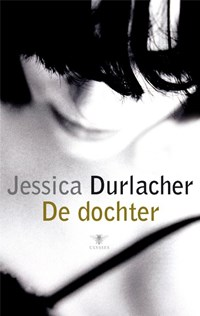 De dochter   Jessica Durlacher  
