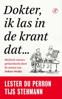 Dokter, ik las in de krant dat…   Tijs Stehmann ; Lester du Perron  