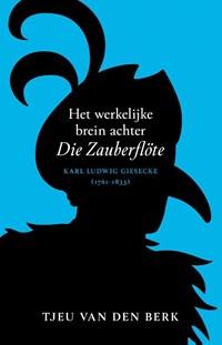 Het werkelijke brein achter Die Zauberflöte | Tjeu van den Berk |