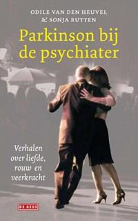 Parkinson bij de psychiater   Odile van den Heuvel ; Sonja Rutten  