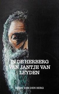 In de herberg van Jantje van Leyden   Henk van den Berg  