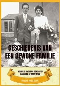 Geschiedenis van een gewone familie | Rudi Miseur |