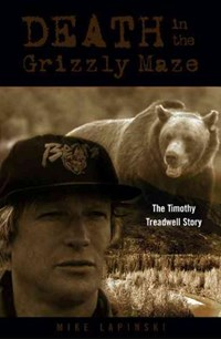 Death in the Grizzly Maze   Mike Lapinski  