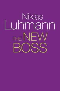 The New Boss   Niklas Luhmann  