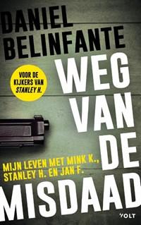 Weg van de misdaad | Daniel Belinfante |