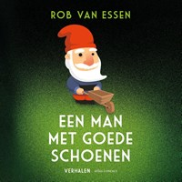 Een man met goede schoenen   Rob van Essen  