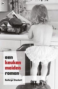 Een keukenmeiden roman   Kathryn Stockett  