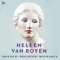 Moeder, dochter, minnares | Heleen van Royen |