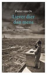 Liever dier dan mens | Pieter van Os | 9789044636710