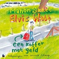 Elvis Watt, een koffer met geld | Manon Sikkel |