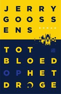 Tot bloed op het droge | Jerry Goossens |