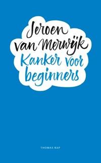 Kanker voor beginners | Jeroen van Merwijk |