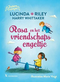 Rosa en het vriendschapsengeltje   Lucinda Riley ; Harry Whittaker  