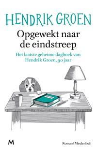 Opgewekt naar de eindstreep   Hendrik Groen  