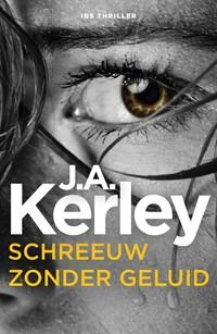 Schreeuw zonder geluid | J.A. Kerley |