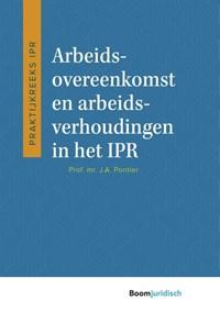 Arbeidsovereenkomst en arbeidsverhoudingen in het IPR | J.A. Pontier |