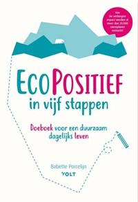 EcoPositief in vijf stappen | Babette Porcelijn |