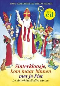 Sinterklaasje, kom maar binnen met je Piet | Paul Passchier; Thedo Keizer |