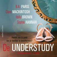 De understudy   Paris ; Clare Mackintosh ; Holly Brown ; Sophie Hannah  