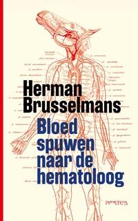 Bloed spuwen naar de hematoloog   Herman Brusselmans  