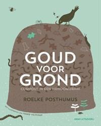 Goud voor grond | Roelke Posthumus |